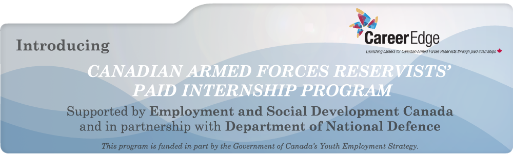 Learn more about Career Edge's paid internship program for Canadian Armed Forces Reservists here!
