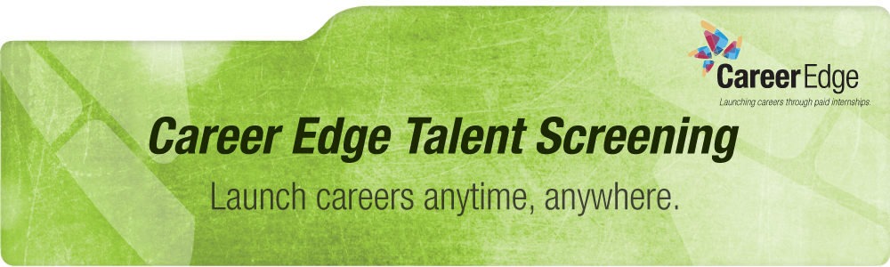 Launch careers, anytime, anywhere through Career Edge Talent Screening